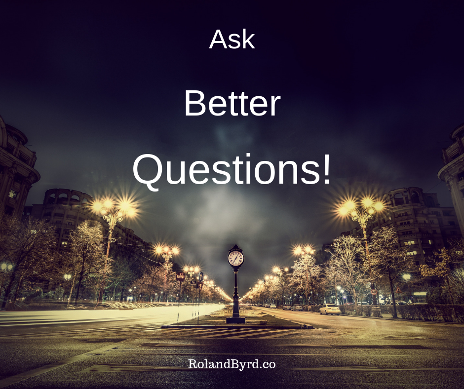 Ask Better Questions