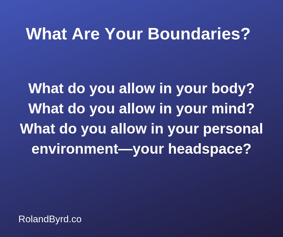 What are you boundaries?