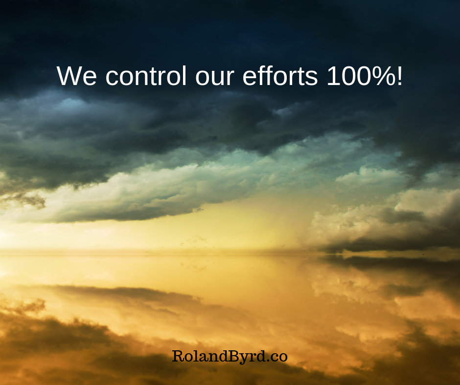 We control our efforts 100