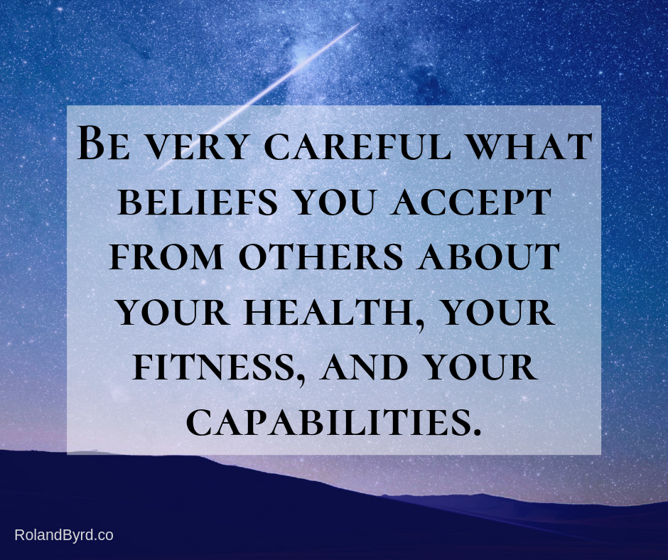 Be very careful what beliefs you accept from others