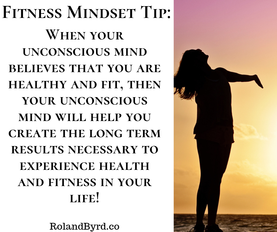 When your unconscious minds believes that you are healthy and fit, it will work to make it reality!