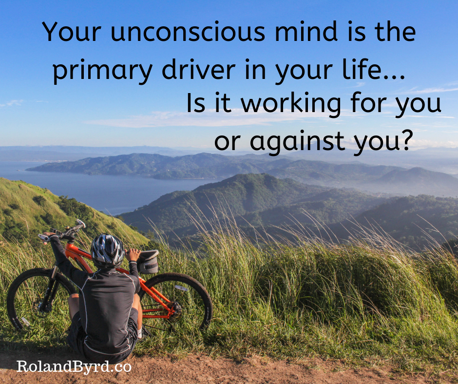 Your Unconscious Mind is The Primary Driver in Your Life