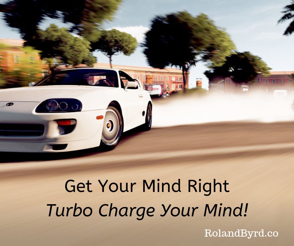 Get Your Mind Right - It's like Turbo Charging Your Mind!
